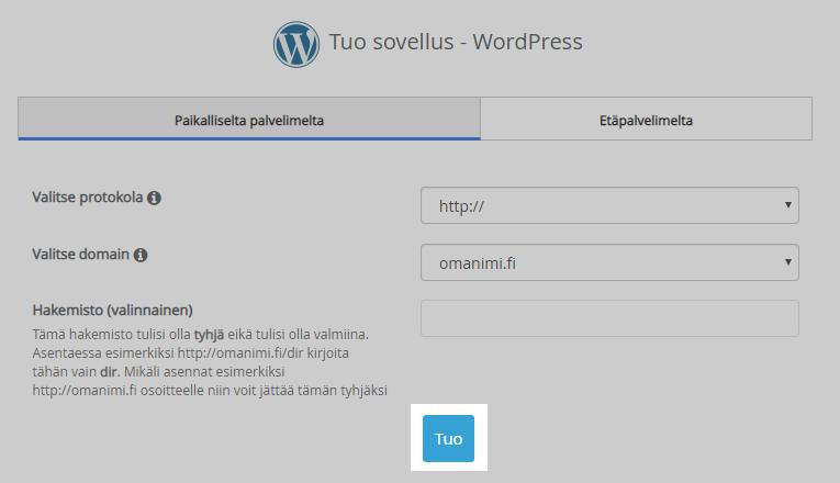 Valitse domainiksi sivuston/sovelluksen nykyinen osoite mihin se on asennettu. Valitse lopuksi Tuo.