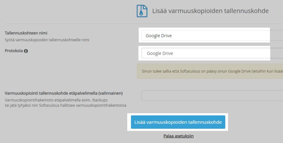 Valitse Protokollaksi Google Drive ja tämän jälkeen vahvista muutos klikkaamalla Lisää varmuuskopioiden tallennuskohde.