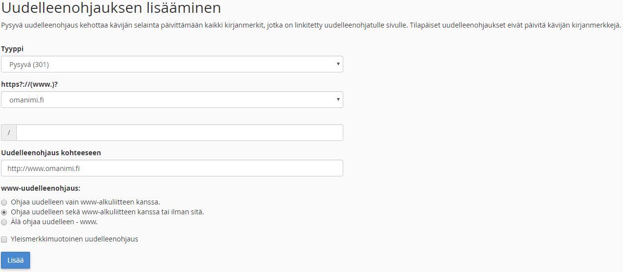 Uudelleenohjaus kohteeseen -kohtaan syötä URL-osoite mihin ohjattava osoite halutaan ohjata.