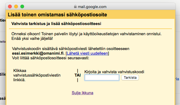 Sinulle lähetetään vahvistuskoodi ja linkki sähköpostiosoitteeseesi, jonka juuri liitit Gmailiin